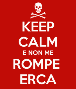 keep-calm-e-non-me-rompe-erca